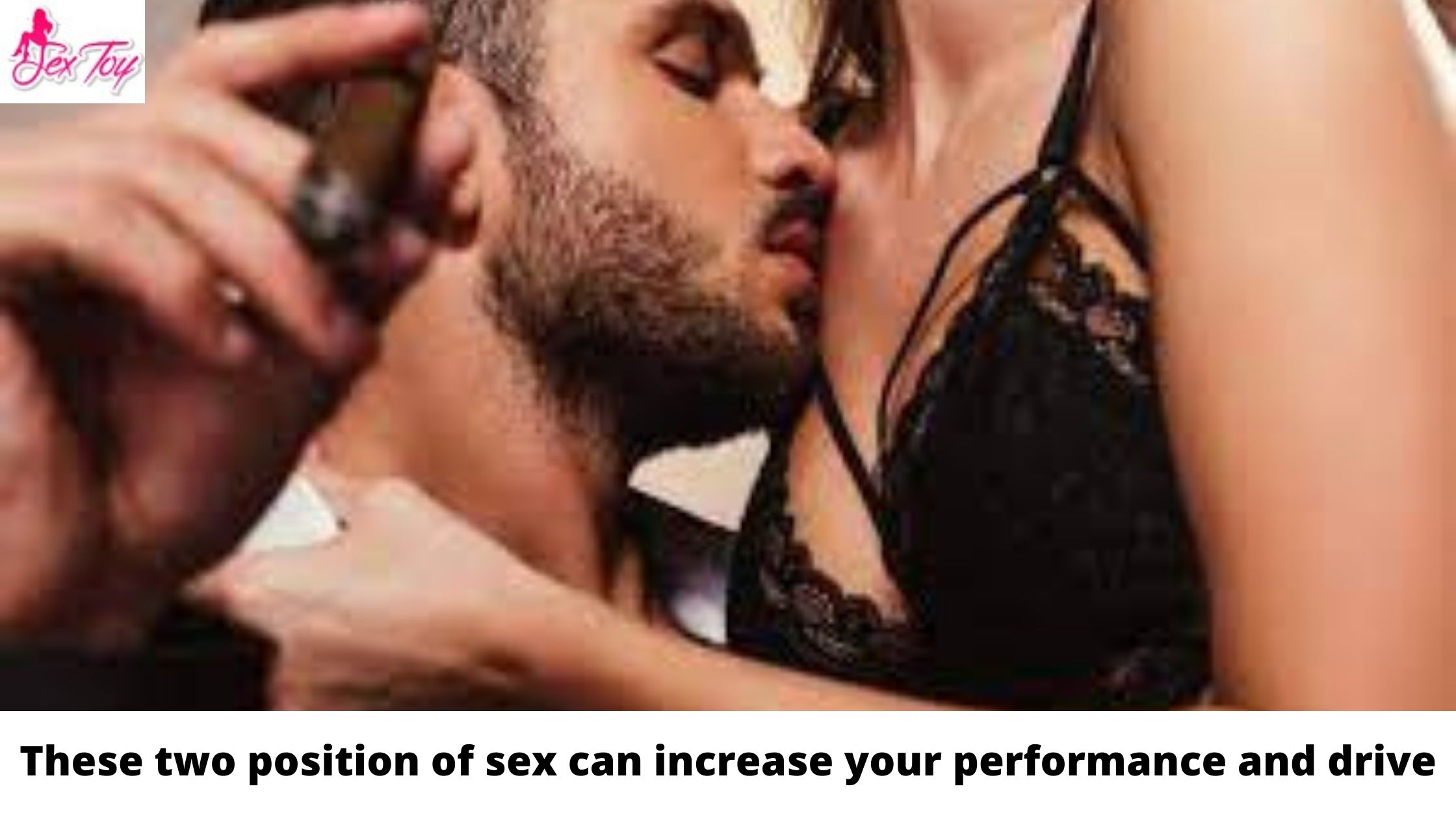 These two position of sex can increase your performance and drive