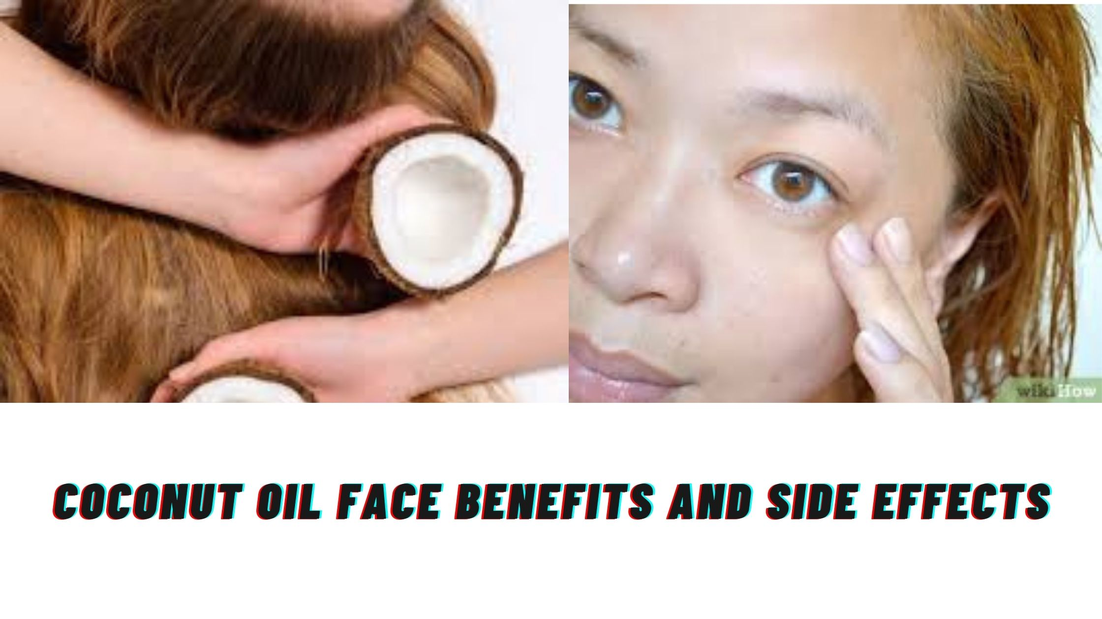 coconut oil face benefits and side effects